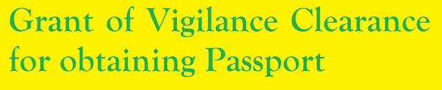 Grant of Vigilance Clearance for obtaining Passport