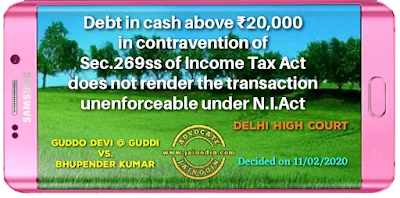 Debt in cash above ₹20,000 in contravention of Sec.269ss of Income Tax Act does not render the transaction unenforceable under N.I.Act