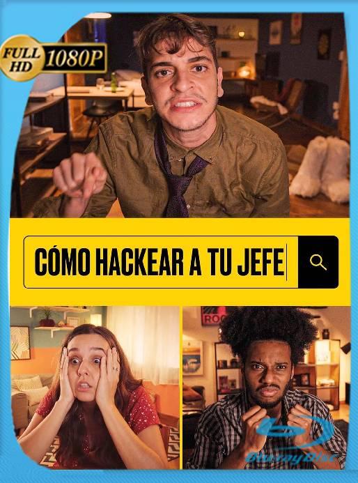 Cómo Hackear a tu Jefe (2021) WEB-DL 1080p Latino [GoogleDrive] Ivan092
