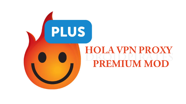 Download Hola VPN Plus v1.172.67 (Premium + Mod), is a Highly Rated VPN Service App to Unblock Applications & Websites, hola vpn plus mod apk