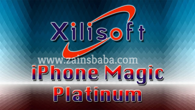 Xilisoft iPhone Magic Platinum 5.7 Latest | ZainsBaba.com