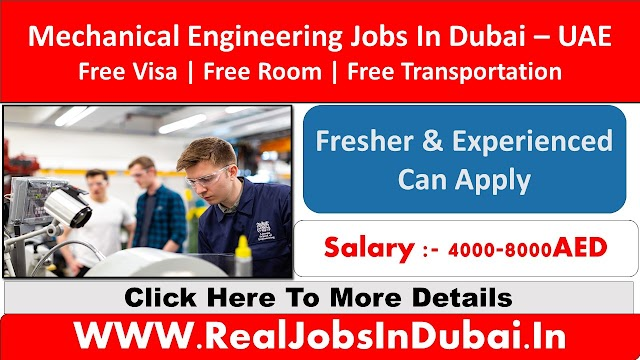 Mehcanical Engineering Jobs In Dubai , Abu Dhabi & Sharjah - UAE 2020
