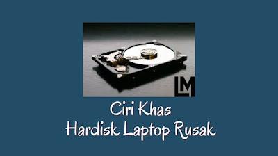 Ciri-ciri Hardisk Laptop Rusak dan Memperbaikinya