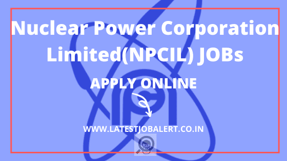 NPCIL Job: NPCIL Recruitment 2020 Scientific Assistants & Technicians post|Apply online