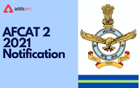 Indian Air Force AFCAT 2 Recruitment 2021 - Apply Online for 334 Commissioned Officer Posts   Indian Air Force AFCAT 2 Recruitment 2021 - Apply Online for 334 Commissioned Officer Posts