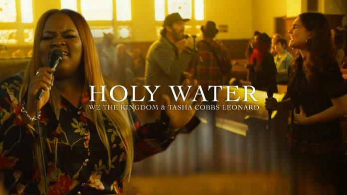 We The Kingdom ft. Tasha Cobbs Leonard - Holy Water