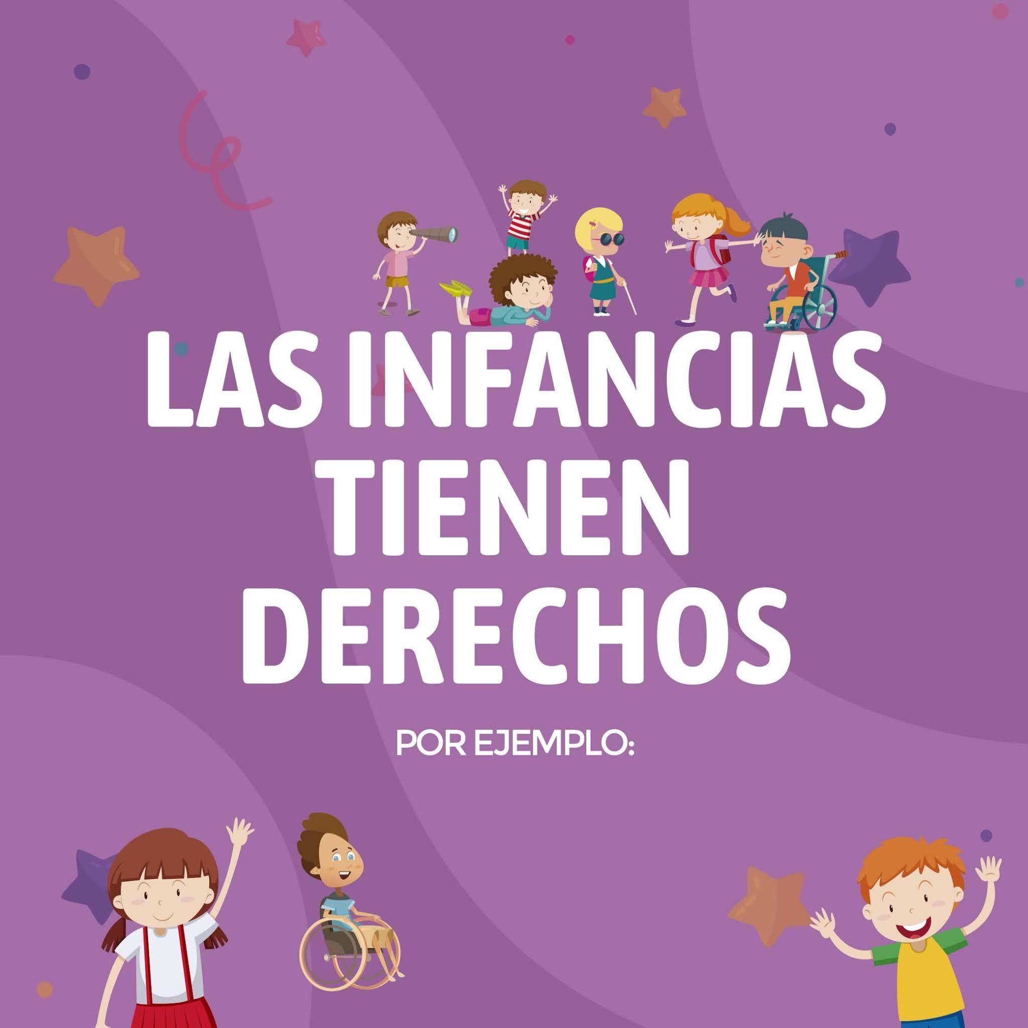 LAS INFANCIAS SON DIVERSAS Y TIENEN DERECHOS, Y AQUÍ RECORDAMOS ALGUNOS...