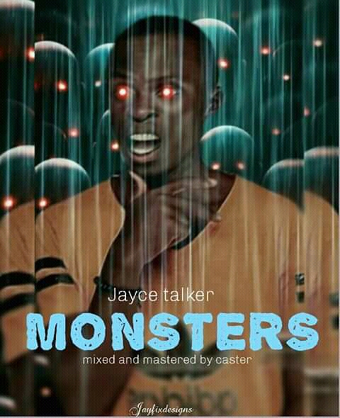 "Jayce Talker set to drop a new single Titled ""Monsters"""
