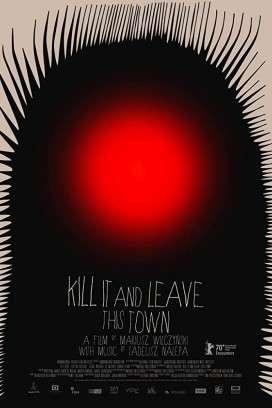 فيلم Kill It and Leave This Town 2020 مترجم اون لاين