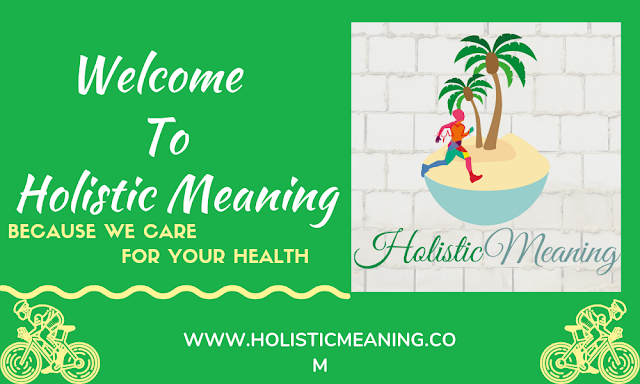 Holistic Meaning - Health and Wellness