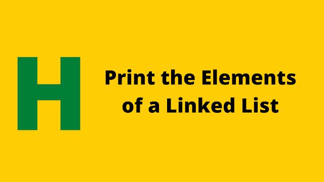 HackerRank Print the Elements of a Linked List problem solution