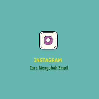 Cara Mengubah Email Instagram
