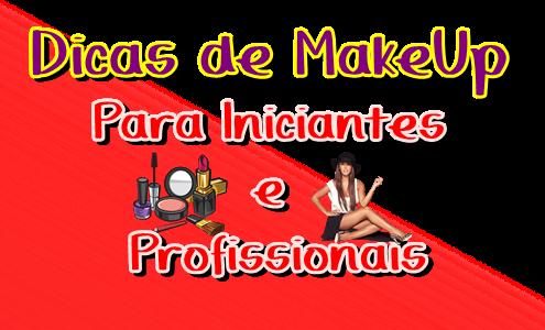Dicas De MakeUp Para Iniciantes e Profissionais