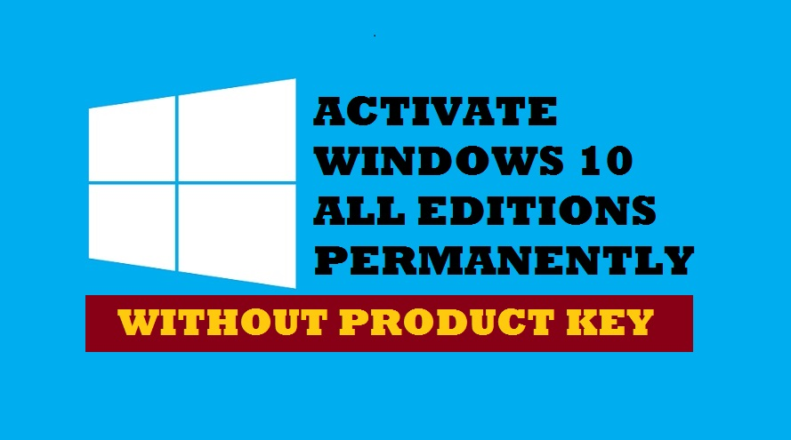 Activate Windows 10 Permanently   Any Edition For Free