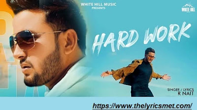 Hard Work Song Lyrics | R Nait | Pendu Boyz | Latest Punjabi Songs 2020 | White Hill Music