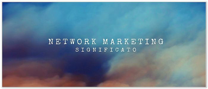 Network Marketing Significato