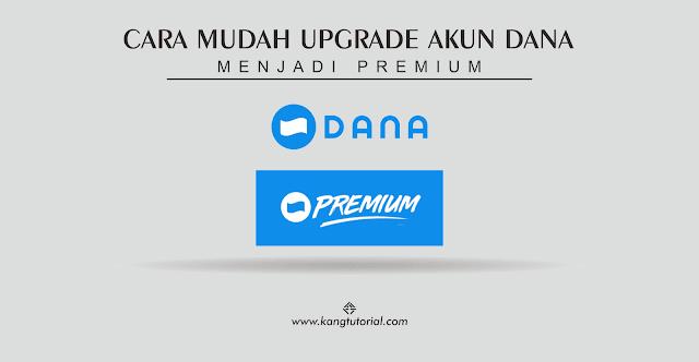 Cara Mudah Upgrade Akun DANA Menjadi Premium