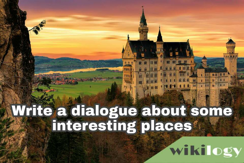 Write a dialogue about some interesting places