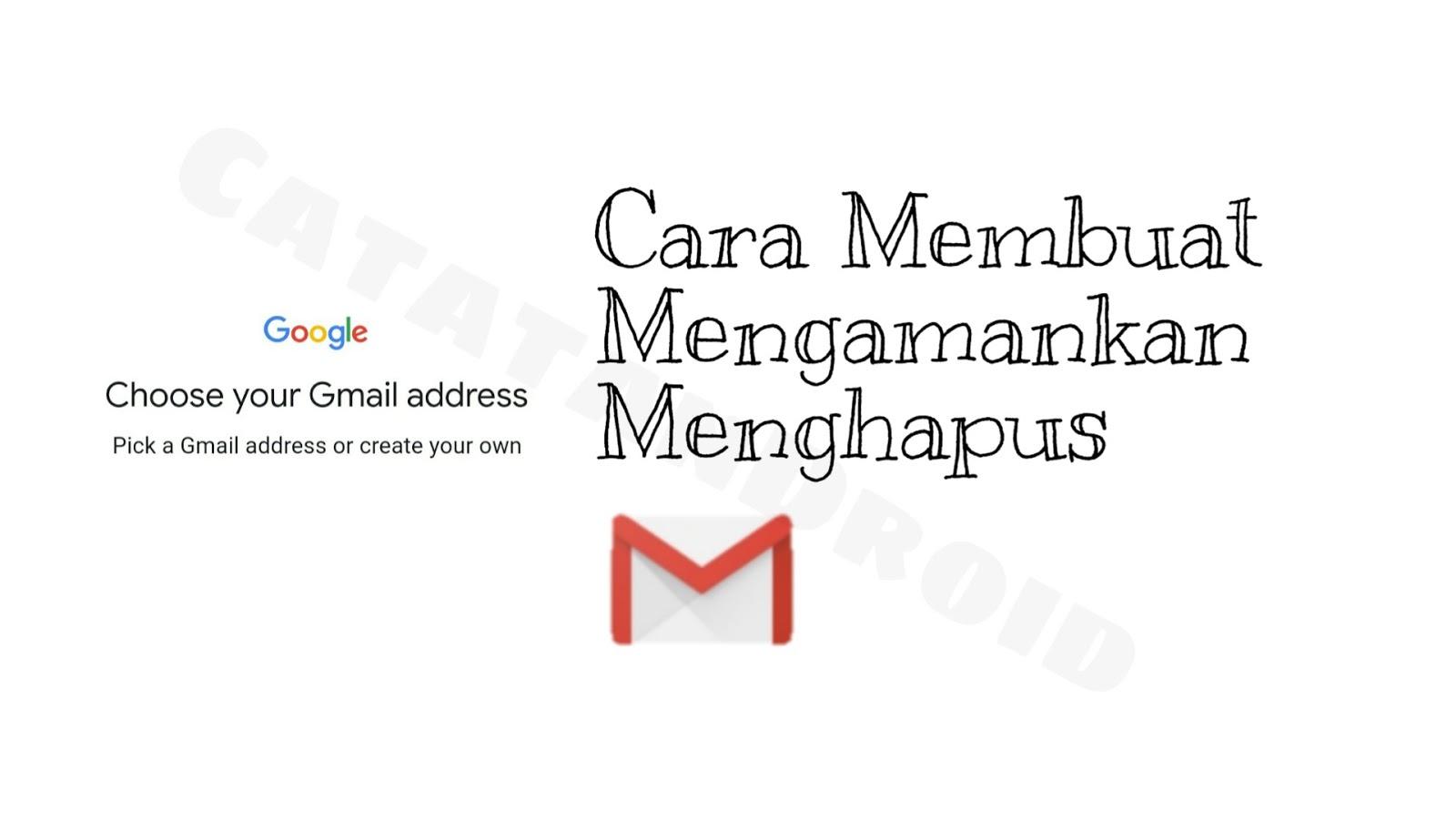 cara bikin akun email gmail baru recovery dan hapus