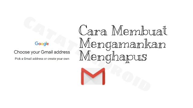Cara Buat Email Gmail Baru Mengamankan dan Menghapus Akun