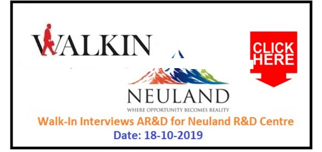 Neuland Laboratories Limited - Walk-In Interviews on 18th Oct' 2019