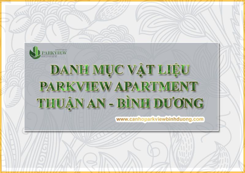 Danh mục vật liệu bàn giao Parkview Apartment Bình Dương