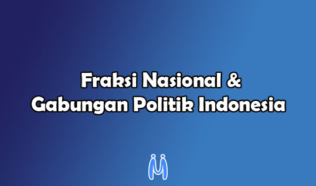 Fraksi Nasional dan Gabungan Politik Indonesia (GAPI) dalam Organisasi Pergerakan Nasional