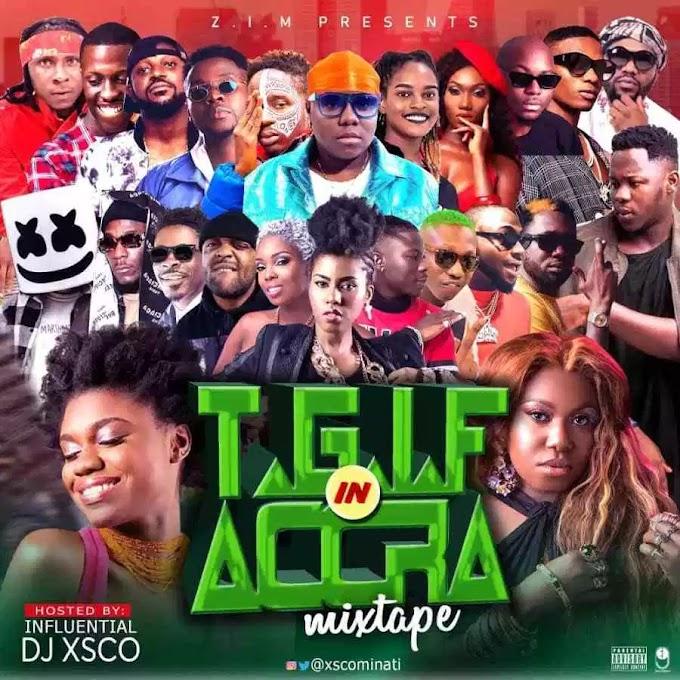 DJ Xsco – T.G.I.F In Accra Mixtape