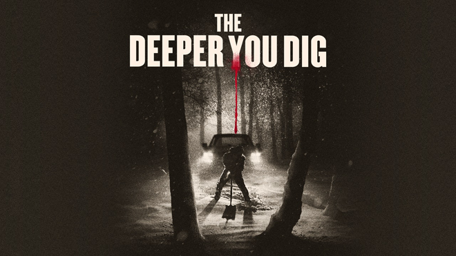 The Deeper You Dig póster