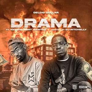 Delcio Dollar - Drama feat. Kelson Most Wanted