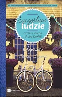 Szczęśliwi ludzie czytają książki i piją kawę - Agnes Martin-Lugand