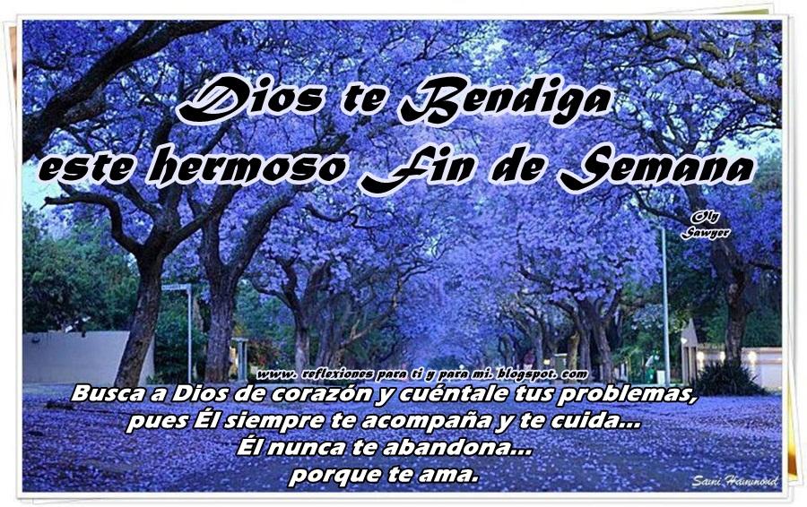 buenos deseos para ti y para mÍ dios te bendiga este hermoso fin