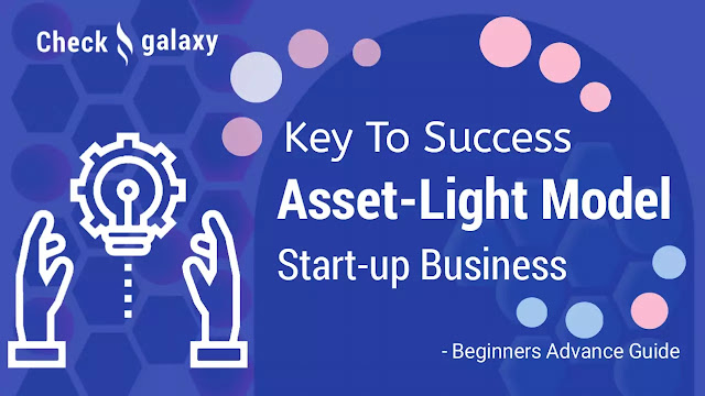 asset-light-business-model-is-the-key-to-success-for-start-up