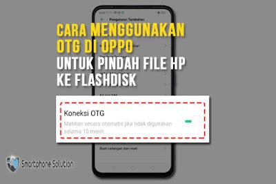Cara Menggunakan OTG Di OPPO Untuk Pindah File HP Ke Flashdisk