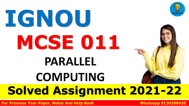 MCSE 011 PARALLEL COMPUTING Solved Assignment 2021-22