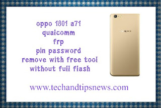 Oppo A71 CPH1801 Qualcomm FRP pin password unlock with MRT 2.60 tool without dongle