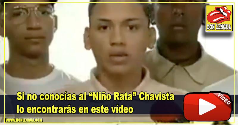 Si no conocías al Niño Rata Chavista lo encontrarás en este vídeo