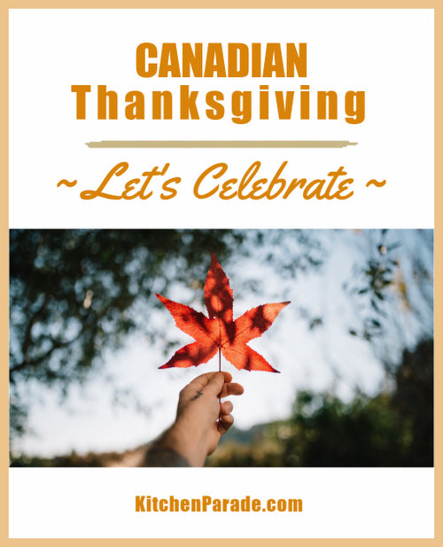 This Year, Let's Celebrate Canadian Thanksgiving, menus, recipes and more ♥ KitchenParade.com