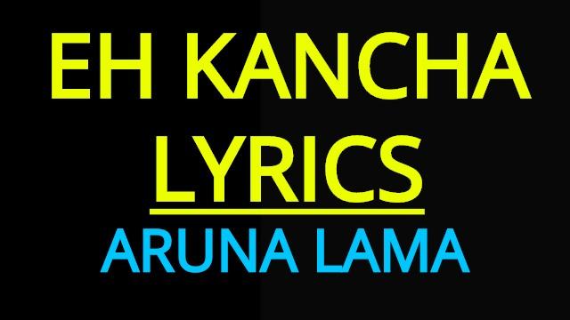 Eh kancha Lyrics - Aruna Lama