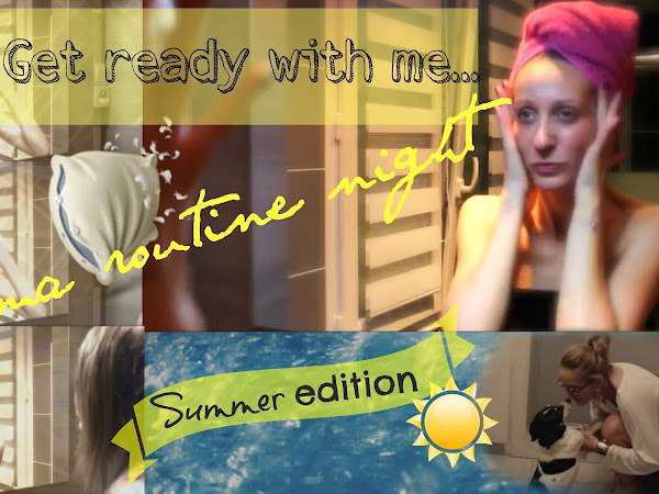 GRWM ⎟ Ma routine night ⎟ SUMMER EDITION ☼