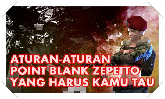 Hal-hal Yang Dilarang Oleh Zepetto Di Game Point Blank