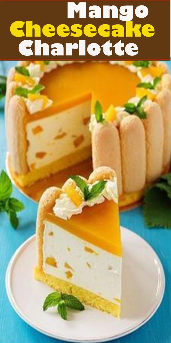 Mango Cheesecake Charlotte #Mango #Cheesecake #Charlotte #MangoCheesecakeCharlotte
