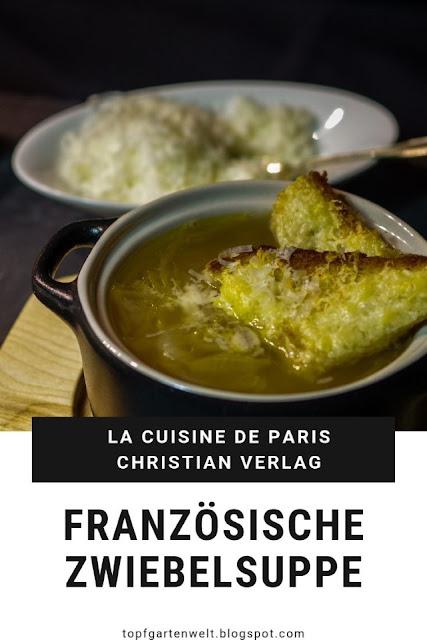 Einfache französische Zwiebelsuppe mit Wein und Käsecroutons aus Cuisine de Paris von Clotilde Dusoulier. Rezept und Buchvorstellung! #zwiebelsuppe #französisch #kochbuch #topfgartenwelt