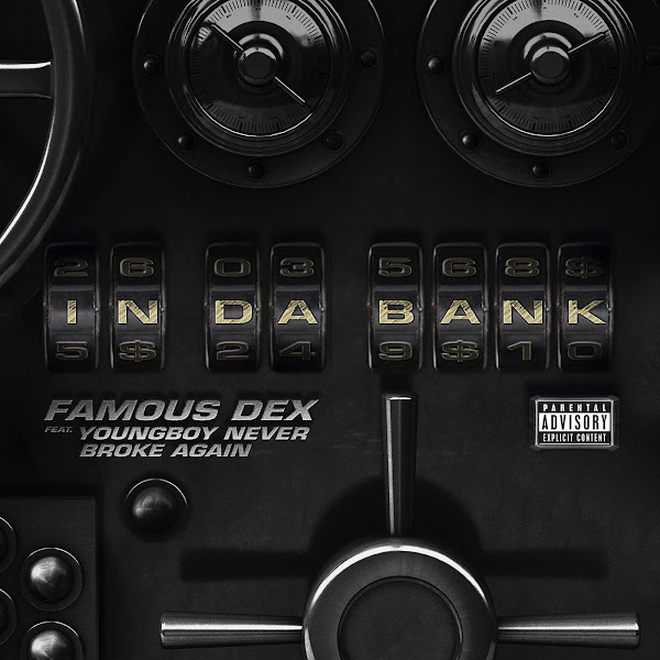 Famous Dex - In Da Bank (feat. YoungBoy Never Broke Again) - Single Cover