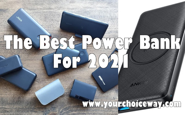 The Best Power Bank For 2021 - Your Choice Way