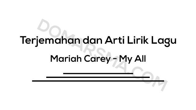 Terjemahan dan Arti Lirik Lagu Mariah Carey - My All