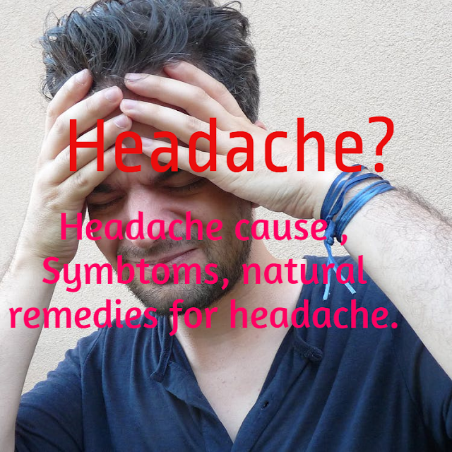what is headache? headache cause, symptoms & natural remedies for  treatment .