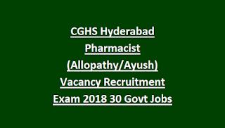 CGHS Hyderabad Pharmacist (Allopathy Ayush) Vacancy Recruitment Exam 2018 30 Govt Jobs
