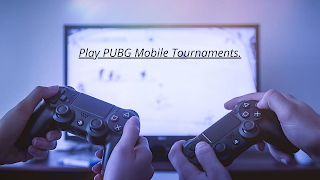 Play PUBG Mobile Tournaments to get free UC in PUBG Mobile