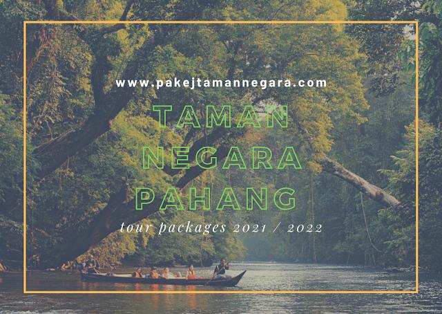 taman negara pahang tour packages 2021 , taman negara pahang